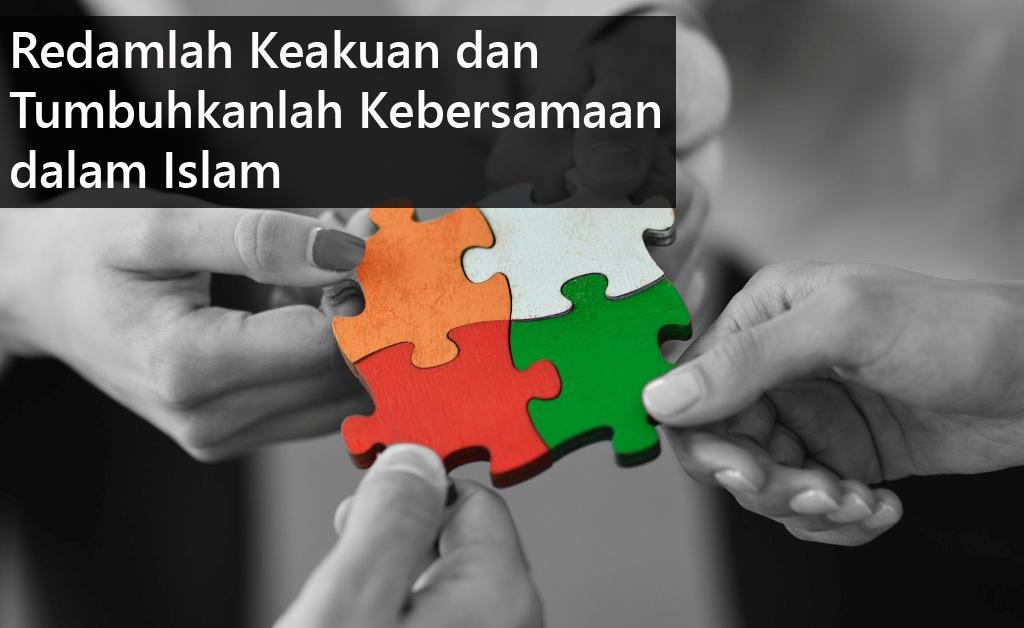 Redamlah Keakuan dan Tumbuhkanlah Kebersamaan dalam Islam