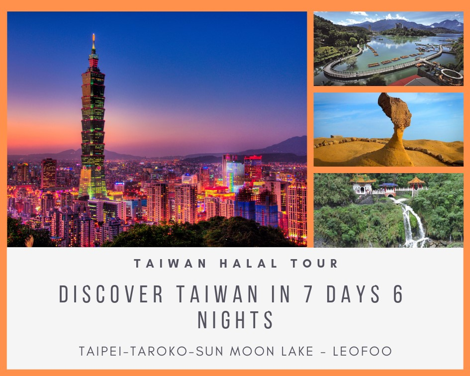 The Halal Guide to Explore Taiwan's Must-Visit Attractions in one week