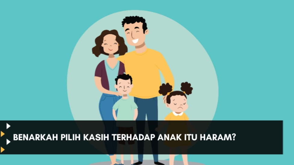 Pilih Kasih Terhadap Anak, Benarkah Haram?