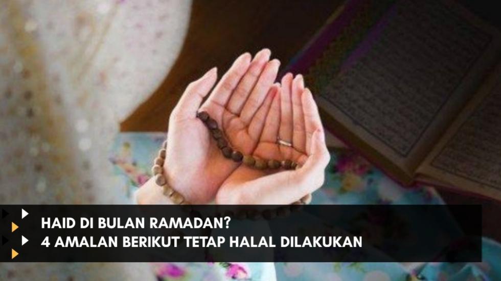 Haid di Bulan Ramadan? Jangan Sedih, 4 Amalan Berikut Tetap Halal Dilakukan