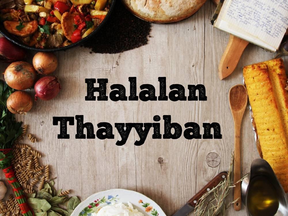 Makan baiknya tidak hanya Halal, tapi juga Thayyib, Apa Maknanya?